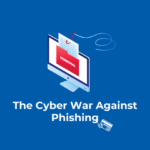 The Post-Pandemic War Against Sophisticated Phishing Attacks